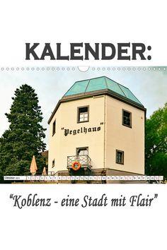 """Kalender: """"Koblenz - eine Stadt mit Flair"""" Eine spannende Fotoreise mit bekannten Sehenswürdigkeiten von Koblenz. (Monatskalender, 14 Seiten Germany, Mansions, House Styles, Pictures, Ruins, Old Town, France, Manor Houses, Villas"""