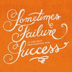 Sometimes failure is the best preparation for success. | University of Phoenix #inspiration #quotes