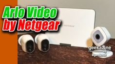 Arlo Home Security and Arlo Q Cameras from Netgear