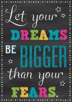 Let Your Dreams Be Bigger Than Your Fears Poster - Inspire and motivate kids of all ages. Brightens any classroom! Poster measures 13 x Inspire and motivate kids of all ages. Brightens any classroom! Chalkboard Classroom, Classroom Bulletin Boards, Classroom Themes, Holiday Classrooms, Preschool Bulletin, Kindergarten Classroom, School Bathroom, Bathroom Art, Inspirational Quotes For Kids