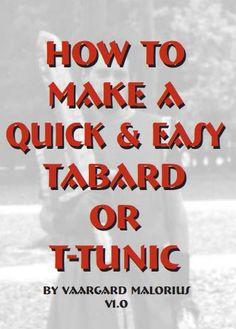 Tabard tutorial  http://www.amtgard-wl.com/library/howtos/how2tunic.pdf