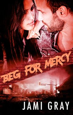 Beg for Mercy (Fate's Vultures #2)  To trap a cunning and illusive predator, a protector forged in a blood soaked history must partner with the cynical heart of a betrayed assassin. Can the wary pair forge a bond of loyalty before suspicions and betrayals tear them apart?