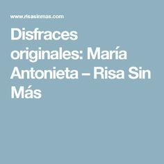 Disfraces originales: María Antonieta – Risa Sin Más