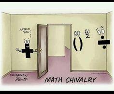 A little math humor: Who said chivalry was dead?