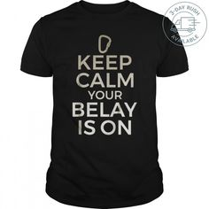 If you are a rock climber or mountain climber, you will love wearing this stylish graphic tshirt for rock climbersKeep Calm Your Belay is on! Retirement Party Gifts, Climber, Rock Climbing, Keep Calm, Mountain, Stylish, Sweatshirts, Funny, Mens Tops