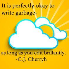 Motivational Monday: Write garbage . . . | CJ Cherryh Quote