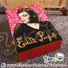 Edith Piaf   handmade box Yakarte Caja Mágica Pintada a Mano www.facebok.com/Yakarte