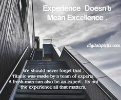 Experience doesn't mean excellence ! Agree ? - http://ift.tt/1HQJd81