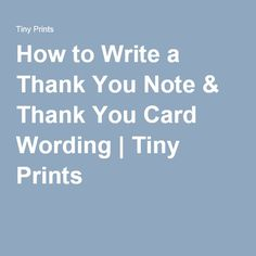 How to Write a Thank You Note & Thank You Card Wording | Tiny Prints