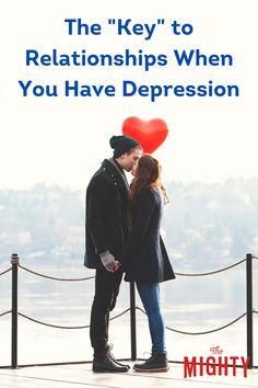 The Key to Relationships When You Have Depression