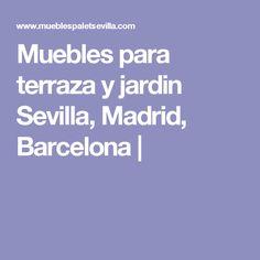 Muebles para terraza y jardin Sevilla, Madrid, Barcelona |
