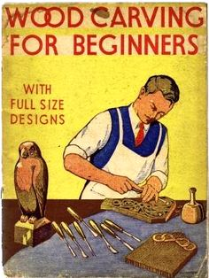 Wood Carving for Beginners by Charles H. Hayward (1950)