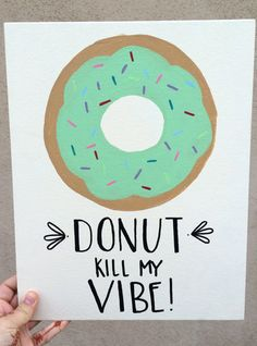 Donut Kill My Vibe 8x10 Hand Painted Canvas by RusticShineStudio