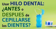 Algunos dentistas recomiendan primero usar el hilo dental, algunos aconsejan primero cepillarse, las dos son aceptables siempre y cuando las haga bien. http://articulos.mercola.com/sitios/articulos/archivo/2015/06/20/uso-del-hilo-dental.aspx