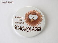 """Kühlschrankmagnete - Kühlschrankmagnet """"Schnell, ...Schokolade!"""" - ein Designerstück von WunderPunkt bei DaWanda"""