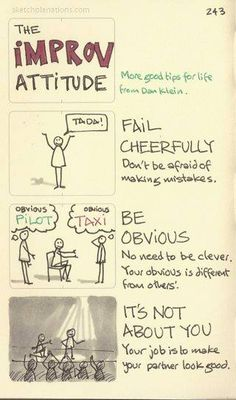 The improv attitude. Be obvious. Dan Klein is my improv guru having had the fortune to learn from him a couple of times. Thanks Dan. And as usual improv tips tend to extend as good practice beyond improv. Drama Teacher, Drama Class, Drama Drama, Drama Activities, Drama Games, Acting Class, Acting Tips, Acting Career, Middle School Drama