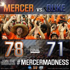This pin is all about #MercerMadness 2014.  Your Mercer Bears beat the Duke Blue Devils 78-71 in a stunning upset bracket-buster on Mar. 21, 2014.
