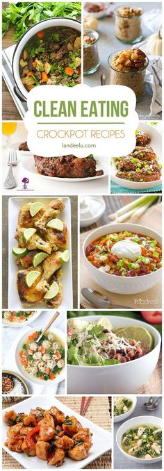 CleanClean Eating Recipes for Your Crockpot! | landeelu.com An easy way to get a clean healthy dinner on the table at night! Use your trusty crockpot! Lots of recipes! Eating Recipes for Your Crockpot! | landeelu.com An easy way to get a clean healthy din
