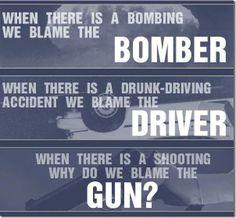 [National Association for Gun Rights] - Food For Thought! Drunk Driving, Gun Rights, National Association, Blame, It Hurts, Christ, Guns, Politics, Wisdom