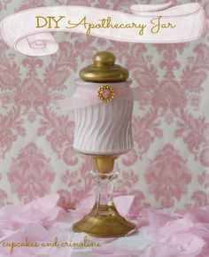 Make Your Own Apothecary Jar | Cupcakes and Crinoline