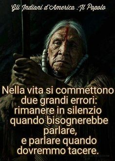 ******Two great mistakes are committed in life: to remain silent when one must speak and speak when one should be silent