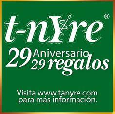 Celebra con nosotros nuestro 29 Aniversario con 29 Regalos. Consulta las bases en nuestra página web www.tanyre.com