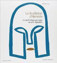 Le Feuilleton d'Hermès : La mythologie grecque en cent épisodes - http://q.gs/ASIUE Click here to download