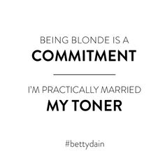 Being Blonde is a Commitment I'm practically married to my toner Hair Cut Quotes, Marry Me, Pictures, Pretty, Living Room, Photos, Grimm
