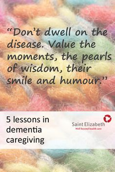 .5 Lessons in Double Duty Caregiving - A Saint Elizabeth nurse shares her story of caring for her mother with dementia.   t