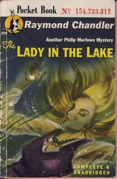 """Book: """"The Lady in the Lake."""" By Raymond Chandler. Pocket Books; 1946; First paperback printing. The Lady in the Lake (1943) involves the search for a missing woman, a corrupt cop, and other assorted elements leading to a case of mistaken identity."""