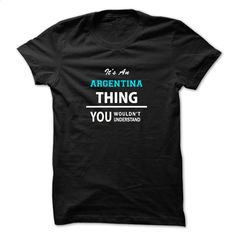 It's an ARGENTINA thing, you wouldn't understand T Shirt, Hoodie, Sweatshirts - hoodie #tee #T-Shirts