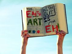 'EARTH without ART is just EH.''