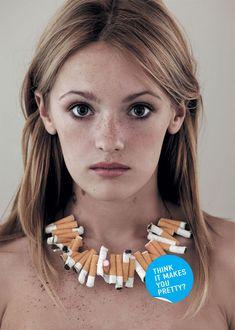 """ Penses-tu que cela te rend plus jolie ? "" / Pub anti-tabac. / No-smoking Ads."
