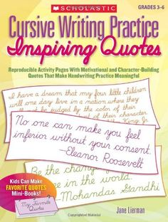 Cursive Writing Practice: Inspiring #Quotes: Reproducible Activity Pages With Motivational and Character-Building #Quotes That Make Handwriting Practice Meaningful/Jane Lierman