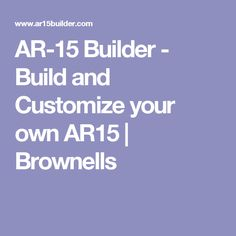 AR-15 Builder - Build and Customize your own AR15 | Brownells
