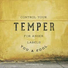 Anger dwells in the heart of the foolish. O LORD, help me not to be that person. Forgiveness is not only for the forgiven, but for the forgiven, as well!