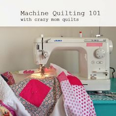 crazy mom quilts: Machine Quilting 101:Introduction