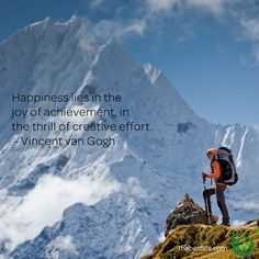 """""""Happiness lies in the joy of achievement, in the thrill of creative effort."""" —Vincent van Gogh"""