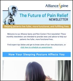 Lenz created and implemented a new patient-focused newsletter for Alliance Spine and Pain Centers. The goal was to help Alliance share its story, company news, and new initiatives to its patients and the public. Company News, Marketing, Pain Relief, Goal, Public, Advice, Life, Tips