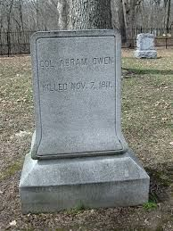 Colonel Abraham Owen: Officers killed in action November 7, 1811 @ The Battle of Tippecanoe.