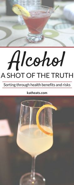 Here's how to make sense of all the health benefits and risks you hear surrounding alcohol - a shot of the truth!