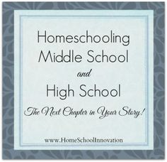 Homeschooling Middle School and High School | Home School Innovation