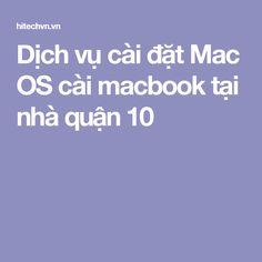 Dịch vụ cài đặt Mac OS cài macbook tại nhà quận 10