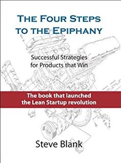 The Four Steps to the Epiphany (English Edition) eBook: Steve Blank: Amazon.com.br: Loja Kindle