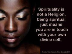 I am Religious, but feel SPIRITUALITY is just as important....in life...