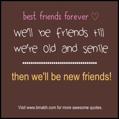 funny friendship quotes and sayings on www.bmabh.com #best friends. Follow us at https://www.pinterest.com/bmabh/ for more awesome quotes.
