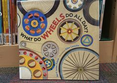 This book teaches kids all about the uses of wheels in our everyday lives.