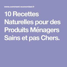 10 Recettes Naturelles pour des Produits Ménagers Sains et pas Chers.