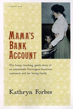 Mama's Bank Account-The charming adventures of the Mama of an immigrant Norwegian family living in San Francisco. - Reading for June 2017