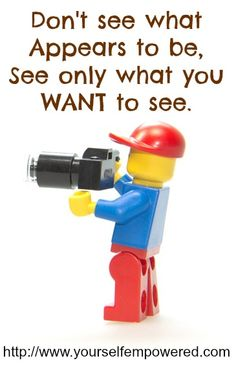 Don't #see what APPEARS to be, see only what you #WANT to see! http://on.fb.me/1cMkWp8